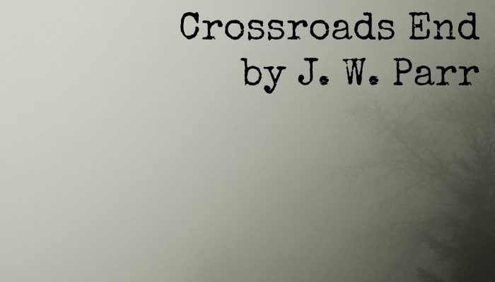 Crossroads End by J. W. Parr