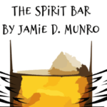 The Spirit Bar By Jamie D. Munro