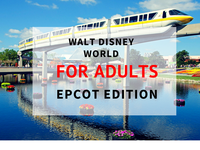 2019 epcot for adults the complete guide themeparkhipster. Black Bedroom Furniture Sets. Home Design Ideas