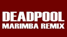 Deadpool Marimba Remix Ringtone