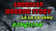 American Horror Story LA LA LA Song Ringtone