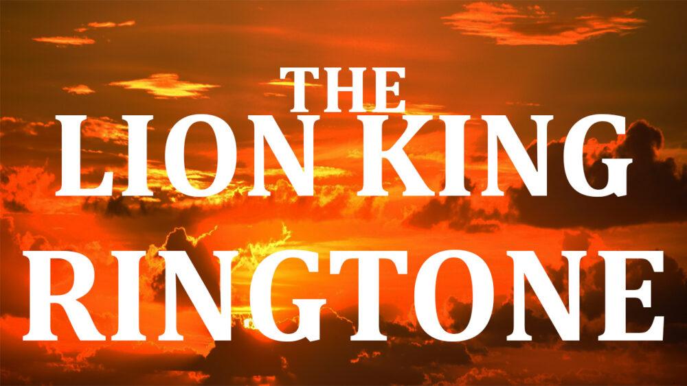 The Lion King Theme Ringtones