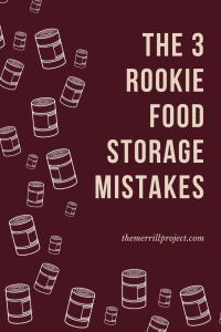 3 Mistakes That Rookie Preppers Make When Buying Food Storage. This mistakes will cost you money, time and space for your storage.