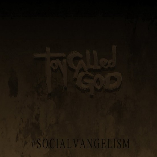 Toy Called God - Socialvangelism