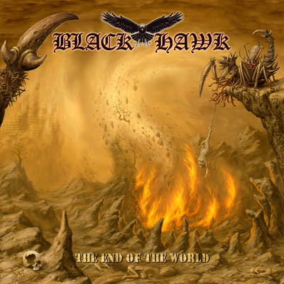 """BLACK HAWK : """"The End Of The World"""" CD 19 May 2017 Pure Underground Records"""