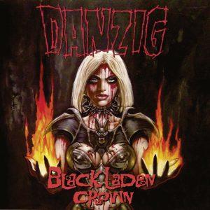 Danzig ; 'BLACK LADEN CROWN' CD & LP 26 May 2017 AFM Records Worldwide