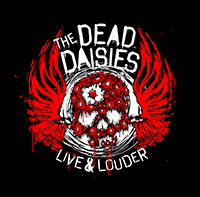 The Dead Daisies : 'Live & Louder' DVD May 19th 2017 via Spitfire Music / SPV.