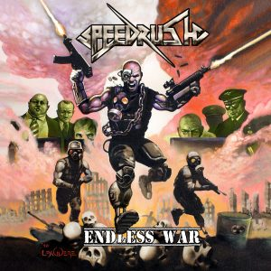 "Speedrush : ""Endless War' December 2016 on CD by Eat Metal records and on vinyl on early 2017 by Floga records"