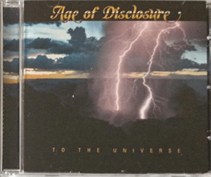 Age of Disclosure : 'To the Universe' CD 2017 Kunz Soundcorp Records.