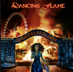 "Dancing Flame : ""Carnival of Flames"" CD 2014 Alternative Music / Voice Music (Brazil) - Metal Soldiers (Europe)."