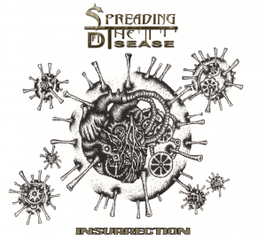 "Spreading the Disease : "" Insurrection""  CD self released."