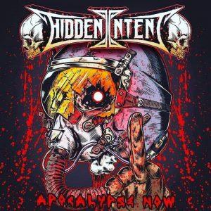 """Hidden Intent : """"Apocalypse Now"""" June 2016 self release."""