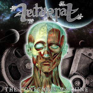 "AETERNAL : ""The Conscious Machine "" CD  Self Release Autumn 2017."