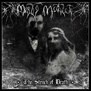 "Mortis-Mutilati : ""The-Stench-Of Death"" CD 1st January 2018 Self Released."
