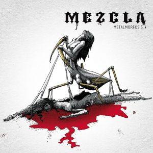 """Mezcla : """"Metalmorfosis"""" CD & Digital 24th November 2016 M.U.S.I.C. Records."""