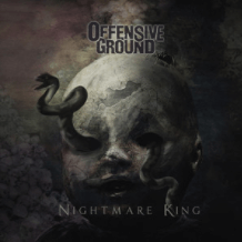 """Offensive Ground : """"Nightmare King"""" CD & Digital 27th October 2017 produced by Jakob Hermann."""