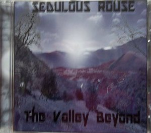 """Sedulous Rouse : """"The Valley Beyond"""" CD 2016 self produced."""