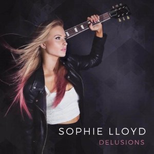 "Sophie Lloyd :""Delusions"" CD & Digital 10th January 2018 produced by Jason Wilson."