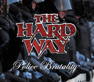 "The Hard Way : ""Police Brutality"" CD & Digital 6th December 2017 Self Procuced."
