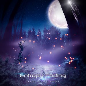 "Entropy Coding : ""Tales Of The Moon"" Digital album 19th January 2018 Agoge Records ."