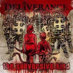 "Deliverance : ""The Subversive Kind"" CD & LP 23rd February 2018 Roxx Records / 3 Frogz Records."