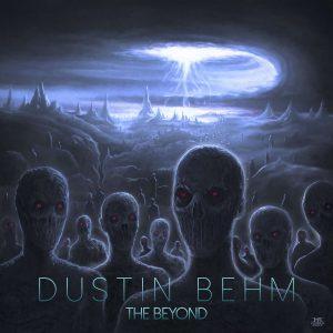 "Dustin Behm : ""The Beyond"" CD & Digital 20th November 2017 RockShots Records."