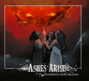 "Ashes Arise : ""Résurgence From Oblivion"" Digital album 10th February 2018 Self Release."