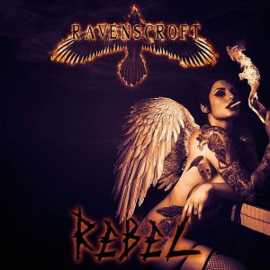 "Ravenscroft : ""Rebel"" CD & Digital 25th March 2018 self released."