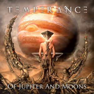 "Temperance : ""Of Jupiter And Moons"" Digipack CD 20th April 2018 Scarlet Records ."