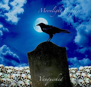 "Moonlight Prophecy : ""Vanquished"" CD 10th November 2017 Self Release."