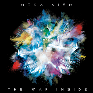 "Meka Nism : ""The War Inside"" CD & Digital 10th May 2018 Self Release."