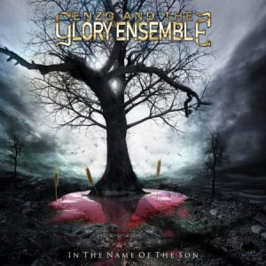 """Enzo & The Glory Ensemble -"""" In The Name Of The Son """" CD & Digital 29th September 2017 Rock Shots Records."""