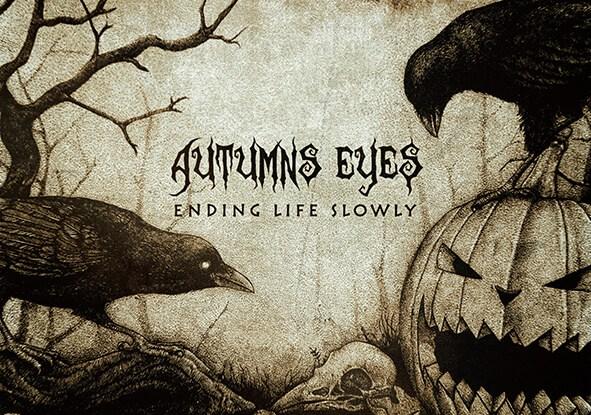 "Autumns Eyes : ""Ending Life Slowly"" CD & Digital 31st October 2017 Self Release."