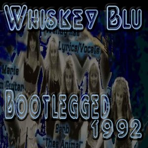 "whiskeyblu : ""Bootleg 1992"" Digital self Release August 2017."
