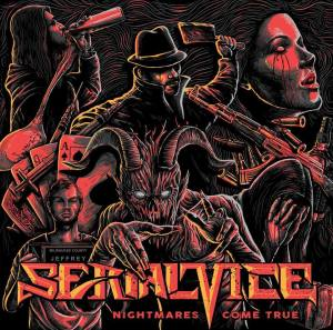 "Serial Vice : ""Nightmares Come True"" CD & Digital 25th August 2017 Sliptrick Records. Serial Vice : ""Nightmares Come True"" CD & Digital 25th August 2017 Sliptrick Records."