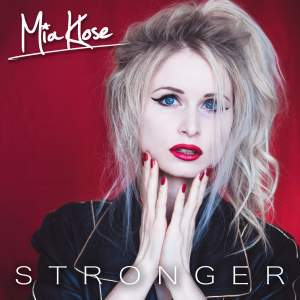 "Mia Klose : ""Stronger"" CD & Digital Independent Released."
