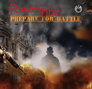"""PowerTribe : """"Prepare For Battle"""" CD 14th September 2018 Independent Release."""