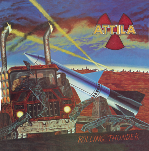 "Attila : ""Rolling-Thunder"" CD July 2018 Heaven and Hell Records."