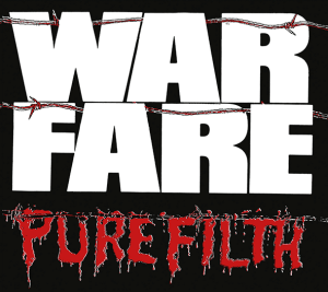 "Warfare : ""Pure Filth"" CD 28th September 2018 Dissonance Productions."
