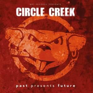 """Circle Creek : """"Past Presents Future"""" CD 5th October 2018 NRT Records."""