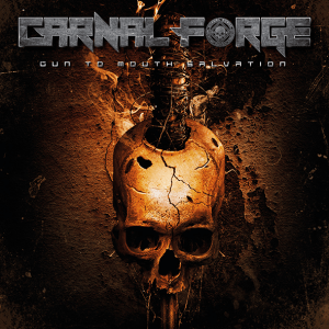 "Carnal-Forge : ""Gun To Mouth Salvation "" CD 25th January 2019 Vicisolum Prod ."