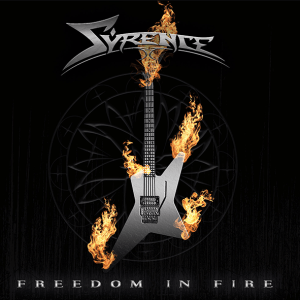 Syrence : 'Freedom In Fire' Digipack CD 8th February 2019 Fastball Records.