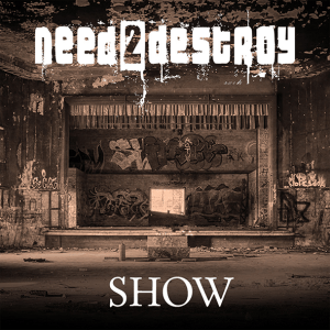 """Need2Destroy : """"Show"""" Digipack CD 25th January 2019 Fastball Music."""