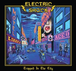 """Electric Shock : """"Trapped in The City"""" Digipack CD 19th April 2019 Grumpy Mood Records."""