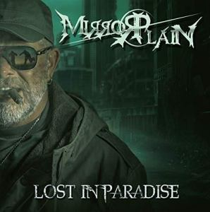 "MirrorPlain : ""Lost In Paradise"" CD 19th July 2019 Fastball Music."