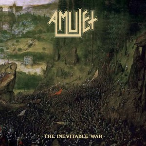"""Amulet : """"The Inevitable War"""" CD 17th May 2019 Dissonance Productions ."""