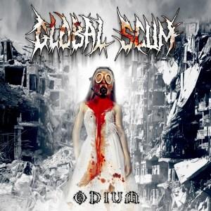 "Global Scum : ""Odium"" CD 19th July 2019 NRT Records."