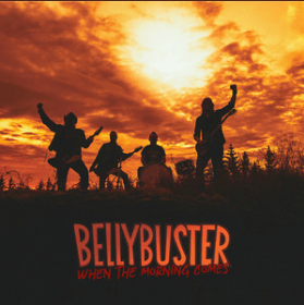 "Bellybuster : ""When the Morning Comes"" Digital 27th September 2019 Self Released."