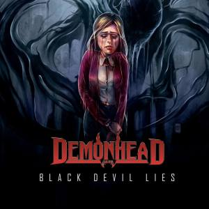 "Demonhead : ""Black Devil Lies"" CD 3rd April 2020 Fastball Music."