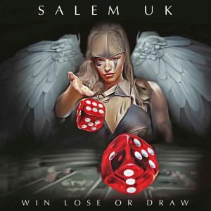 "Salem UK : ""Win Lose Or Draw"" CD 8th November 2019 Salem UK Win Lose or Draw Dissonance Productions ."